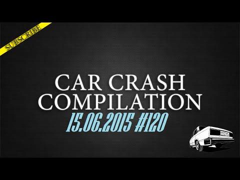 Car crash compilation #120 | Подборка аварий 15.06.2015
