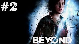 Beyond: Two Souls. Серия 2 [Плохая компания]