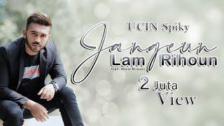 UCIN spiky - JANGEUN LAM RIHOUN LDR [OFFICIAL VIDEO]