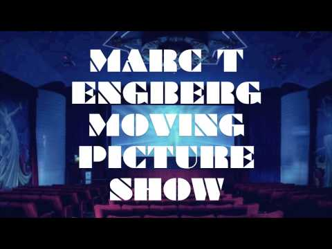 Marc T. Engberg - Moving Picture Show