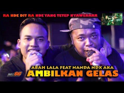 AMBILKAN GELAS ABAH LALA feat NANDA NDX AKA  LIVE LAPANGAN MUNTUK DLINGO BANTUL YOGYAKARTA
