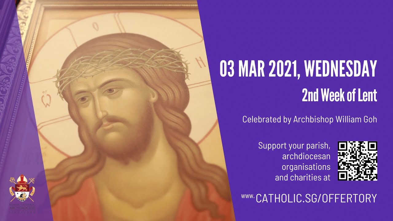 Singapore: Catholic Mass Today Online 3rd March 2021 - 2nd Week of Lent 2021