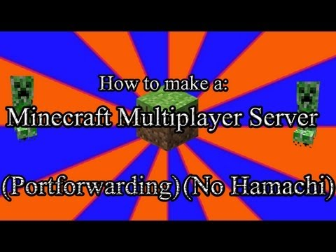 How to: Make a Minecraft server 1.7.2 (NO HAMACHI) (PORTFORWARDING)!!!