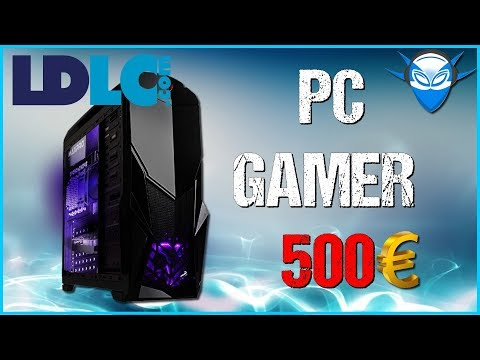 CONFIGURATEUR LDLC ➤ PC GAMER 500€ (Octobre 2017)