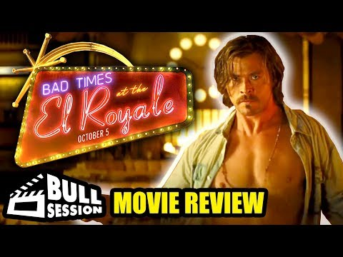 Bad Times At The El Royale   Movie Review - Bull Session ft. PartyElite