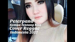 Peterpand - Semua Tentang Kita Cover Reggae Indonesia 2017