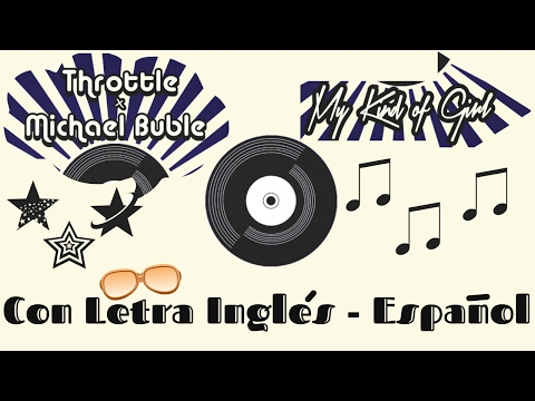 Throttle x Michael Bublé — My Kind of Girl ツ♬♪♫[Letra Inglés\Español]