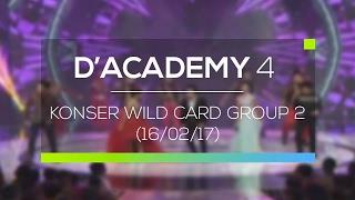 Download Lagu Highlight D'Academy 4 - Konser Wild Card Group 2 (16/02/17) Mp3