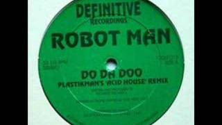 Download Lagu Robotman - Do Da Doo (Plastikman's Acid House Remix) Mp3
