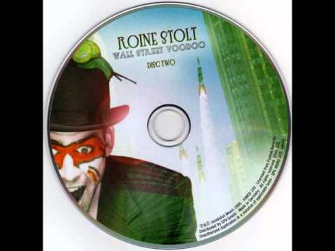 Roine - Roine Stolt- Wall Street Voodoo Año:2005 Roine Stolt- Lead, Backing vocal, Guitar And Percussion Neal Morse- Backing Vocal. Marcus Liliequist- Drumkit Victor...
