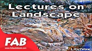 Lectures on Landscape Full Audiobook by John RUSKIN by Art, Design & Architecture