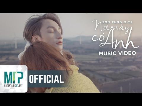 Nơi này có anh | Official Music Video
