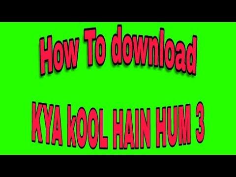 How to download kYa kool hain Hum 3  full Movie