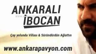 Ankaralı İbocan   Çay Yolunda Villası   Süründürdün Ağlattın