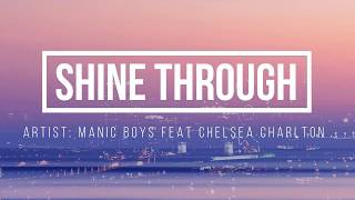 Shine Through - Manic Boys Ft. Chelsea Charlton(Lyric Video)