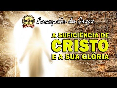 A SUFICIÊNCIA DE CRISTO E A SUA GLÓRIA