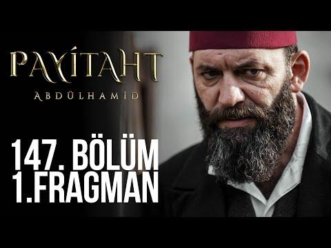 Payitaht Abdülhamid 147. Bölüm Fragmanı