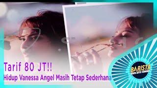 Video Tarif 80 JT!! Hidup Vanessa Angel Masih Tetap Sederhana – BARISTA EPS 226 ( 3/3 ) MP3, 3GP, MP4, WEBM, AVI, FLV Februari 2019