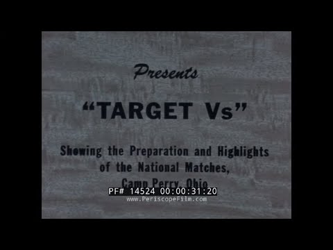 "1965 NATIONAL RIFLE MATCHES  CAMP PERRY, OHIO  WILLIAMS GUN SIGHT CO. FILM  NRA ""TARGET Vs""  14524"