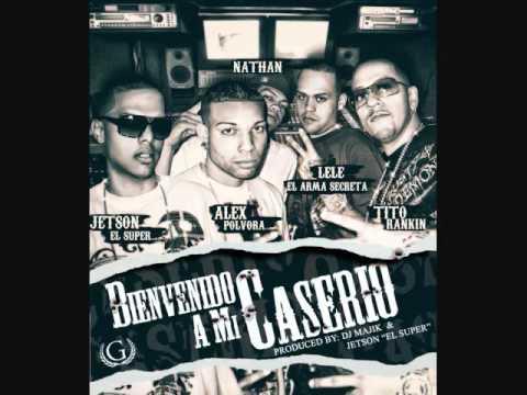 Lele El Arma Secreta - Bienvenido A Mi Caserio ft. Alex Polvora,Jetson,Tito Rankin,Nathan