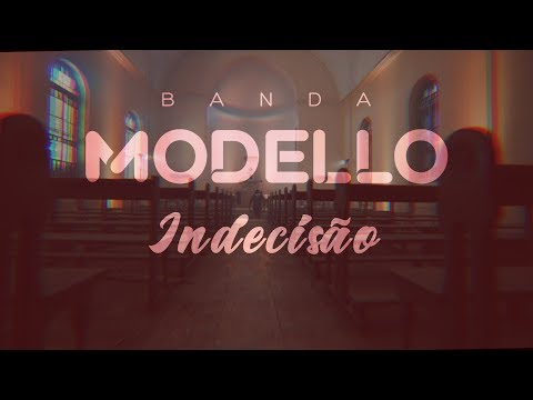 BANDA MODELLO - INDECISÃO