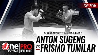 Video [HD] Anton Sugeng vs Frismo Tumilar || One Pride Pro Never Quit #23 MP3, 3GP, MP4, WEBM, AVI, FLV Oktober 2018