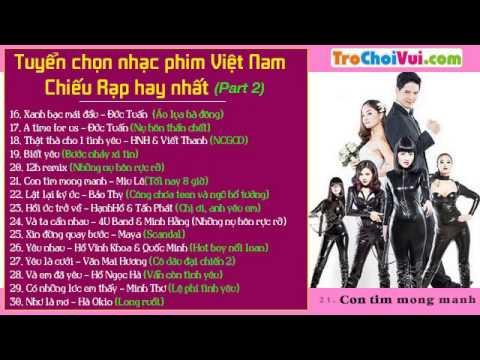 Tuyển chọn nhạc phim Việt Nam chiếu rạp hay nhất (Part 2) - Thời lượng: 1 giờ.
