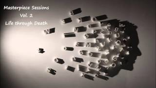 Trip Hop Mix Series: Masterpiece Sessions. Vol 2- Life through Death