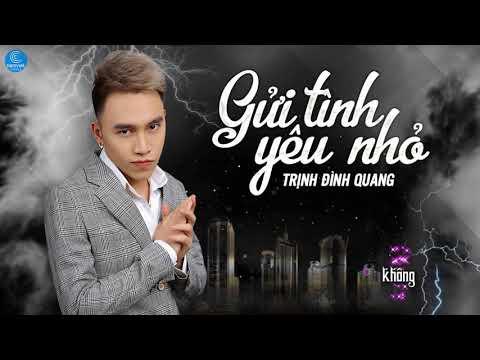 Gửi Tình Yêu Nhỏ - Trịnh Đình Quang (Audio Lyric) - Thời lượng: 5 phút, 18 giây.