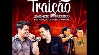 CHAMAM ISSO DE TRAIÇÃO - JOÃO NETO E FREDERICO (PART.BRUNO E MARRONE)