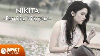 Video Nikita - Pemilik Hidupku MP3, 3GP, MP4, WEBM, AVI, FLV Juli 2018