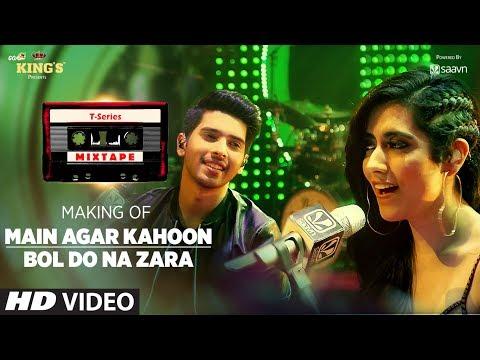 T-Series Mixtape : Making of Main Agar Kahoon/Bol Do Na Zara Song | Armaan Malik & Jonita Gandhi