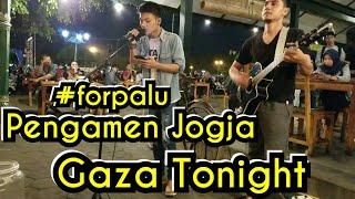 #prayforpalu GAZA TONIGHT | PENGAMEN JOGJA
