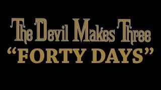 Forty Days The Devil Makes Three