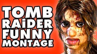 Tomb Raider Funny Montage!
