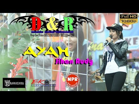 Download Video AYAH - JIHAN AUDY - DNR