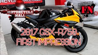 2. 2017 SUZUKI GSX R750 FIRST IMPRESSION