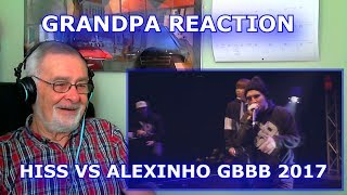 Please help me work towards my goal of 5,000 Subscribers!SUBSCRIBE HERE ► https://www.youtube.com/c/GrandpaReactsHey Guys, Grandpa Reacts coming at you with another Reaction video.Today we are going to be reacting to HISS vs ALEXINHO  Grand Beatbox SHOWCASE Battle 2017  SEMI FINAL Follow my Facebook page for updateshttps://www.facebook.com/GrandpaReacts/https://www.facebook.com/profile.php?id=100015993844810If you enjoyed the video please comment, like and subscribe for more videos to come.  Leave your video suggestions in a comment down below, or email them to me at - grandpareacts@gmail.comORIGINAL VIDEO - GO SUBSCRIBE TO THEIR CHANNELhttps://www.youtube.com/watch?v=lc8SRzE8mEEhttps://www.youtube.com/channel/UCzgUc_EaBp2-u-zEvTC6P0gBACKGROUND MUSIC -  GO SUBSCRIBE TO HIS CHANNELGiyo - Amazing artist, go and support his music.https://www.youtube.com/user/GiyoMusic/featuredChannel Art by Henry Brownhttps://www.youtube.com/channel/UCU9PIQOBnrjN2D8YNFoffOA/featured