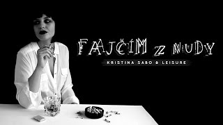 Video Kristína Sabo & Leisure - Fajčím z nudy (official lyrics)