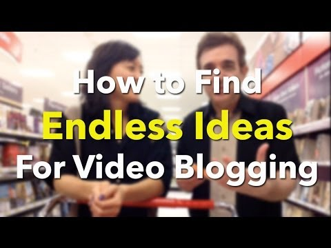 How to Find Endless Ideas For Video Blogging