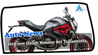 7. LOOK THIS !!! 2018 new Ducati Monster 821 Testastretta Price & Spec