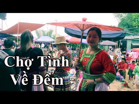 Chợ Tình ( Tập cuối )  Chợ Tình Khâu Vai - Hà Giang về đêm ,các cặp đôi thường làm điều này - Thời lượng: 14 phút.