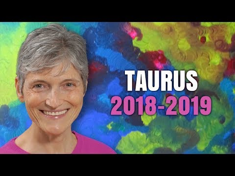 TAURUS 2018 - 2019 ASTROLOGY Annual Forecast - Amazing Year for You!