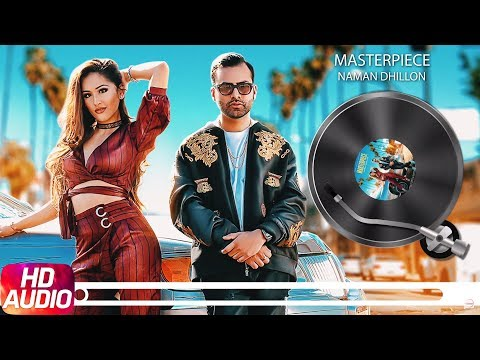 Masterpiece | Audio Song | Naman Dhillon | Deep Ja