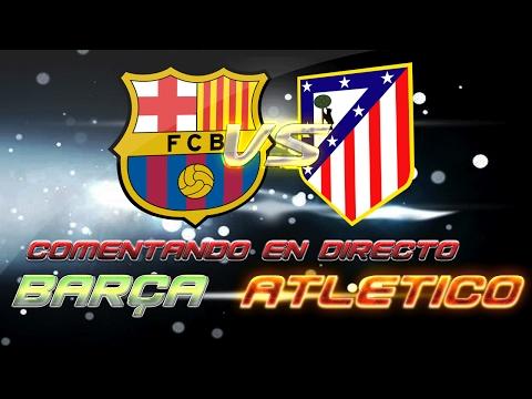 Video Comentando en VIVO | FC BARCELONA vs ATLETICO MADRID | 1/2 COPA DEL REY by SergioLiveHD download in MP3, 3GP, MP4, WEBM, AVI, FLV January 2017