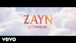 Video ZAYN - Common (Audio) MP3, 3GP, MP4, WEBM, AVI, FLV Januari 2019