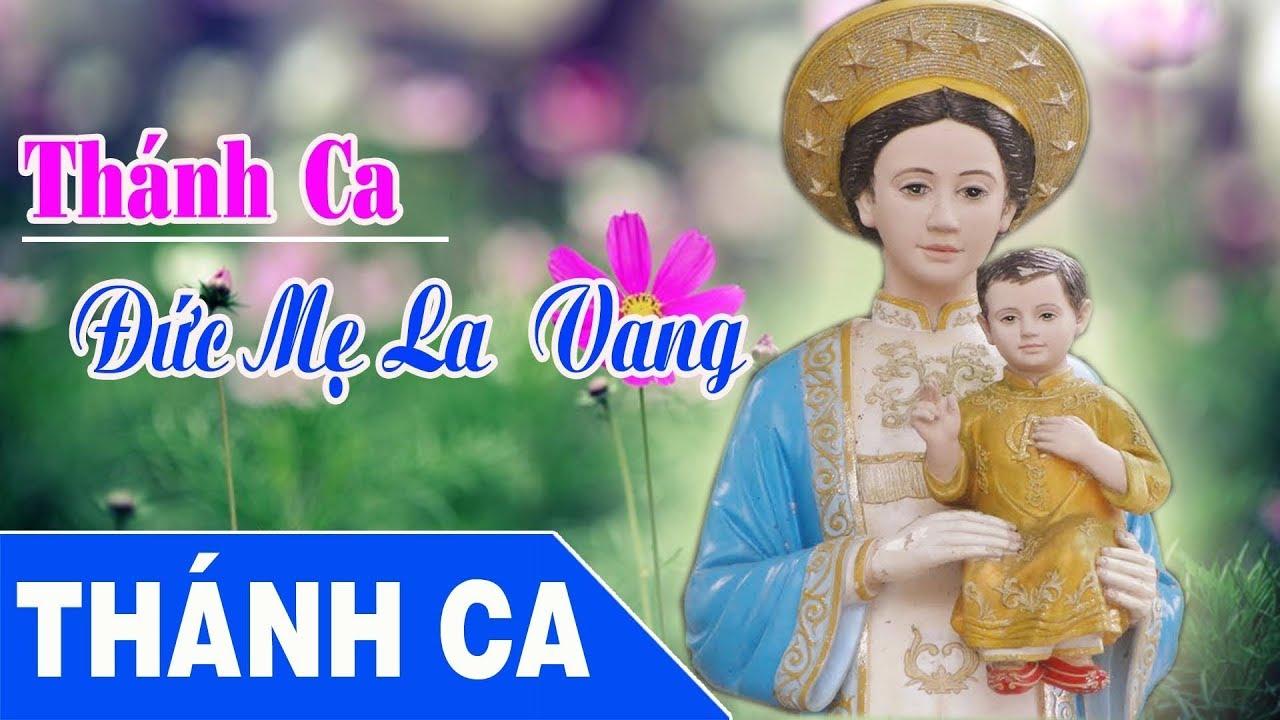Thánh Ca Đức Mẹ La Vang 2017 | Những Bài Thánh Ca Hay Nhất Dâng Lên Đức Mẹ LA VANG