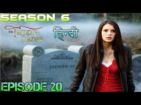 The Vampire Diaries Season 6 Episode 20 Explained Hindi  वैम्पायर डायरीज LILY FULL RAGE & ELENA CURE