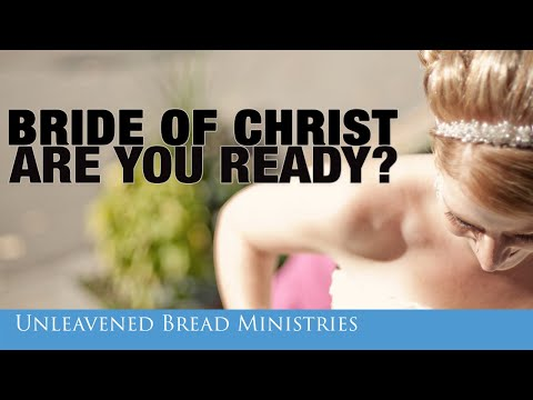 The Bride of Christ, Who Is She? Are You Qualified? Make Ready the Bride of Christ -  David Eells