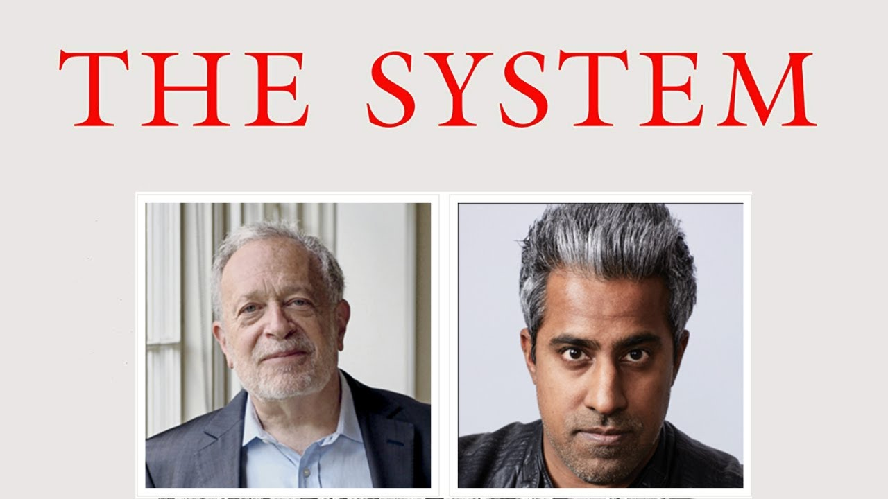 Robert B. Reich and Anand Giridharadas discuss The System: Who Rigged It, How We Fix It